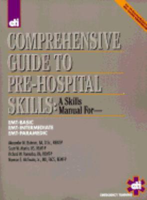 Comprehensive Guide to Pre-Hospital Skills A Skills Manual For-Emt-Basic, Emt-Intermediate, Emt-Paramedic