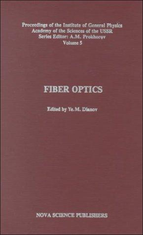 Fiber Optics (Proceedings of the Institute of General Physics of the Academy of Sciences of the USSR) (Vol 5)