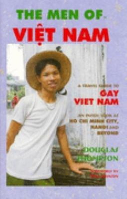 Men of Viet Nam A Traveler's Guide to Gay Viet Nam