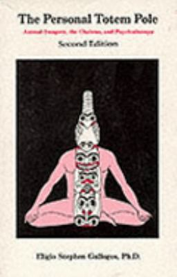 Personal Totem Pole Animal Imagery the Chakras and Psychotherapy