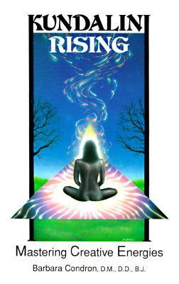Kundalini Rising Mastering Creative Energies
