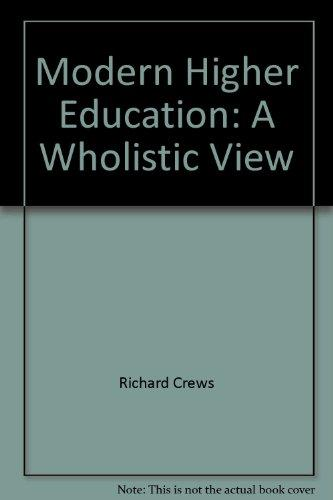 Modern Higher Education: A Wholistic View