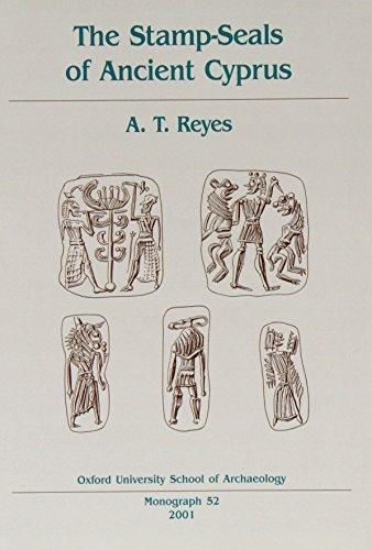 The Stamp-Seals of Ancient Cyprus (Oxford University School of Archaeology Monograph, 52)