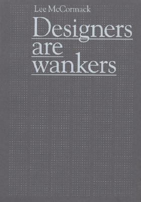 Designers Are Wankers
