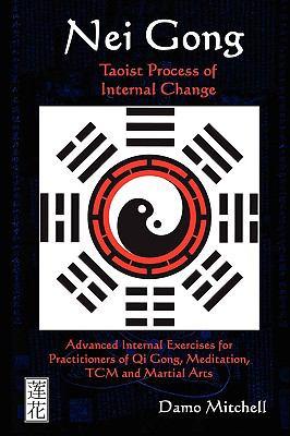 Nei Gong: Taoist Process of Internal Change