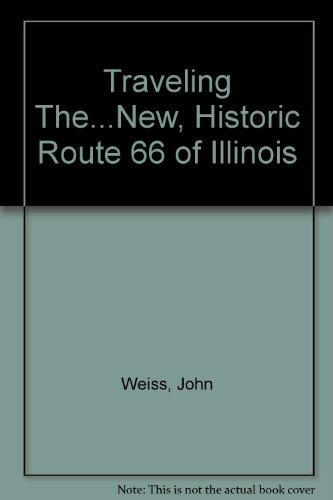 Traveling The...New, Historic Route 66 of Illinois