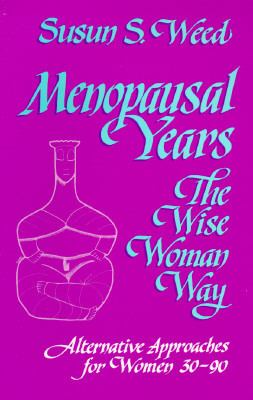 Menopausal Years: The Wise Woman Way