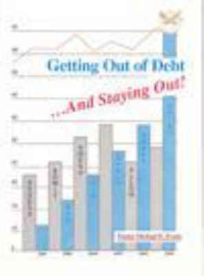 Getting Out of Debt and Staying Out!