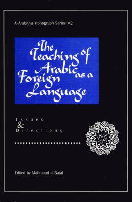 Teaching of Arabic As a Foreign Language Issues and Directions