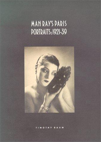 Man Ray's Paris Portraits: 1921-39
