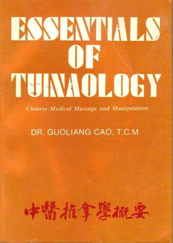 Essentials of Tuinaology: Chinese Medical Massage and Manipulation