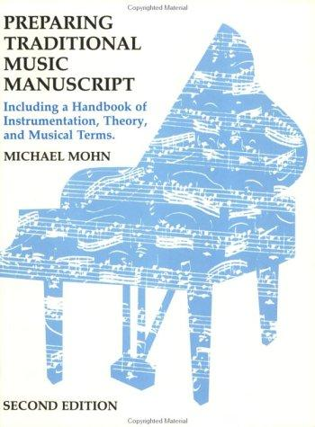 Preparing Traditional Music Manuscript: Including a Handbook of Instrumentation, Theory, and Musical Terms