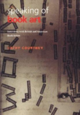 Speaking of Book Art Interviews With British & American Book Artists