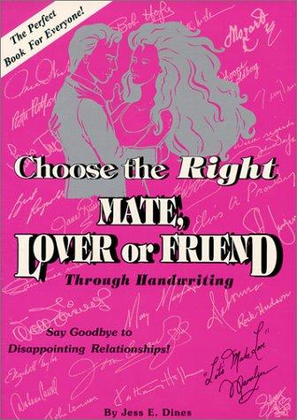 Choose the Right Mate, Lover or Friend Through Handwriting