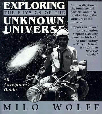 Exploring the Physics of the Unknown Universe An Adventurer's Guide