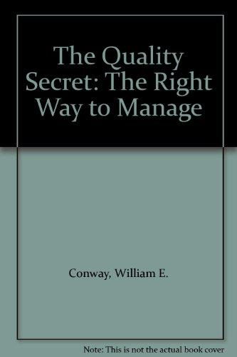The Quality Secret: The Right Way to Manage