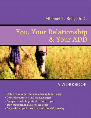 You, Your Relationship & Your ADD: A Workbook