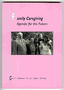 Family Caregiving: Agenda for the Future (Critical Debates in An Aging Society Series)