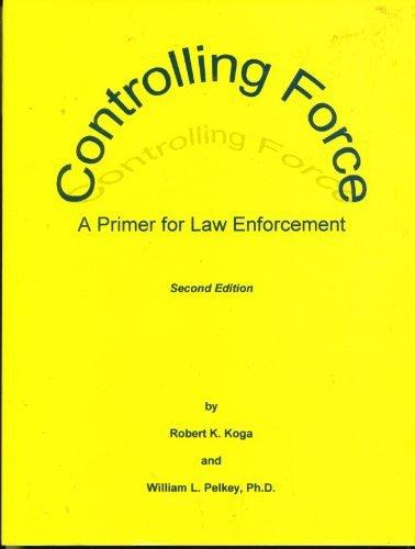 Controlling Force - A Primer for Law Enforcement
