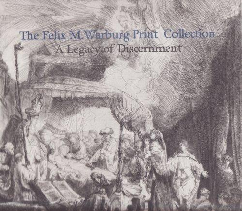 The Felix M. Warburg Print Collection: A Legacy of Discernment