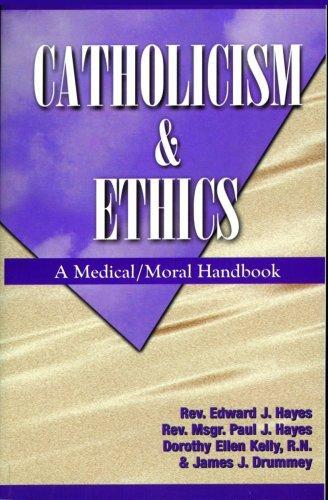 Catholicism & Ethics Text: A Medical - Moral Handbook