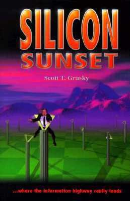 Silicon Sunset Where the Information Highway Really Ends