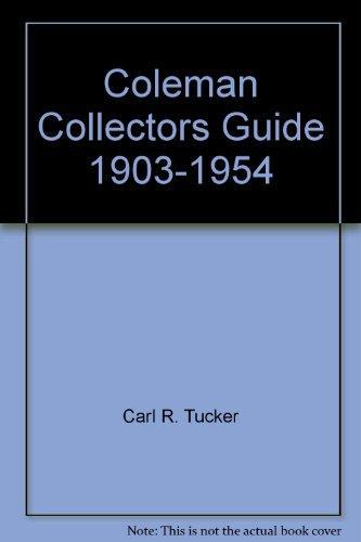 Coleman Collectors Guide, 1903-1954