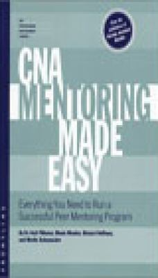 Cna Mentoring Made Easy Everything You Need to Run a Successful Peer Mentoring Program