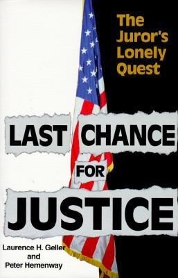 Last Chance for Justice The Juror's Lonely Quest