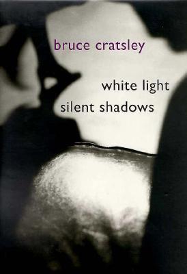 White Light, Silent Shadows