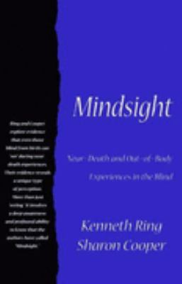 Mindsight Near-Death and Out-Of-Body Experiences in the Blind