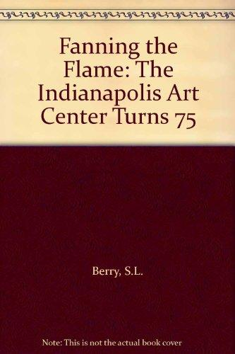 Fanning the Flame: The Indianapolis Art Center Turns 75