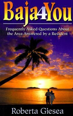 Northern Baja California Mexico Questions Answered by a Local Resident