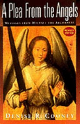 A Plea from the Angels: Messages from Michael, the Archangel