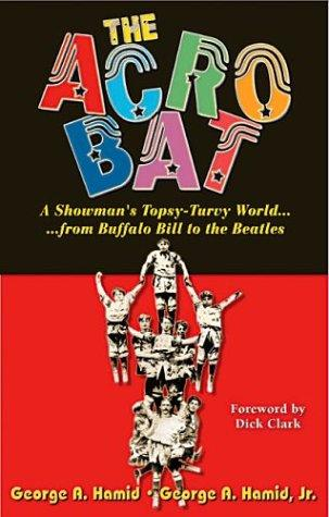 The Acrobat: A Showman's Topsy-Turvy World from Buffalo Bill to the Beatles