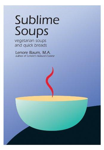 Sublime soups: Vegetarian soups and quick breads