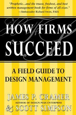 How Firms Succeed A Field Guide to Design Management