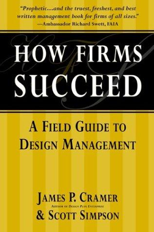 How Firms Succeed: A Field Guide to Design Management
