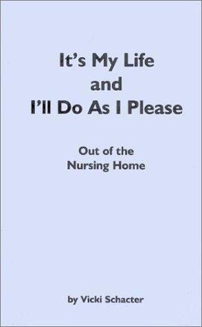It's My Life and I'll Do As I Please : Out of the Nursing Home