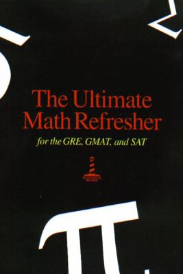 Ultimate Math Refresher for the Gre, Gmat & Sat