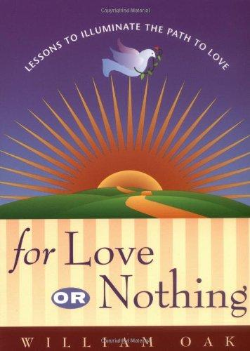 For Love or Nothing: Lessons to Illuminate the Path to Love