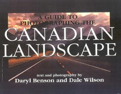 Guide to Photographing the Canadian Landscape