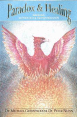 Paradox and Healing: Medicine, Mythology and Transformation