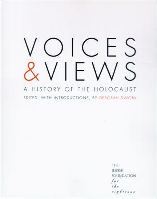 Voices & Views A History of the Holocaust