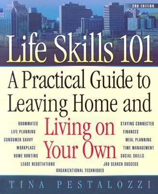 Life Skills 101 A Practical Guide to Leaving Home and Living on Your Own
