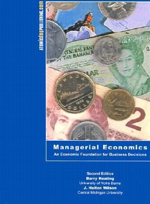 Managerial Economics An Economic Foundation for Business Decisions