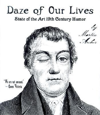 Daze of Our Lives State of the Art 19th Century Humor