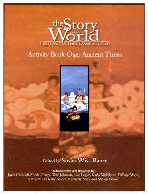 Story of the World History for the Classical Child  Ancient Times from the Earliest Nomad to the Last Roman Emperor Curriculum Guide and Activity Book