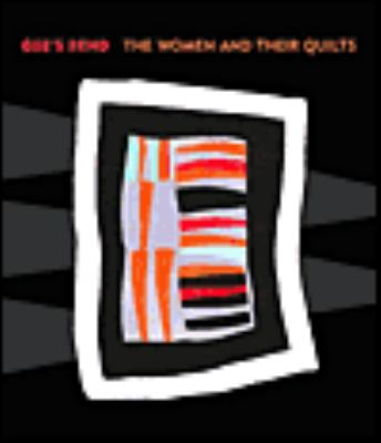 Gee's Bend The Women and Their Quilts