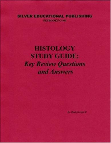 Histology Study Guide: Key Review Questions and Answers